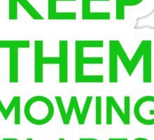 Keep Them Mowing Blades Sticker