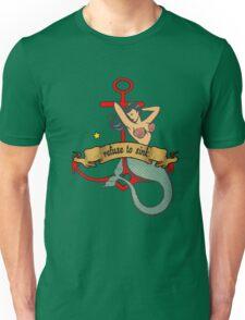 refuse to sink mermaid Unisex T-Shirt