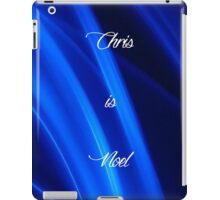 Chris is Noel 02 iPad Case/Skin