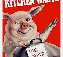 We Want Your Kitchen Waste Pig by warishellstore