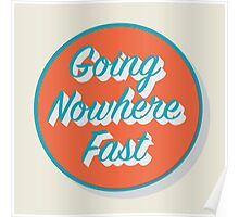 Going Nowhere Fast Poster