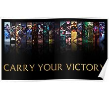 Carry your victory Poster