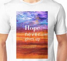 Hope Never Gives Up Unisex T-Shirt