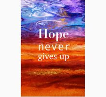 Hope Never Gives Up T-Shirt