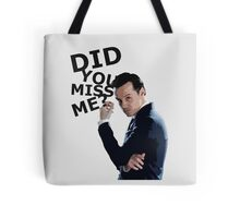 Did you miss me? Tote Bag