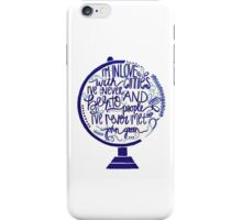 I'm in Love With Cities I've Never Been to and People I've Never Met iPhone Case/Skin