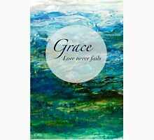 Grace - Love Never Fails Unisex T-Shirt