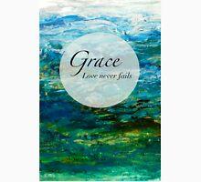 Grace - Love Never Fails Unisex T-Shirt