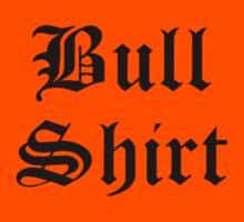 Bull Shirt by rawline