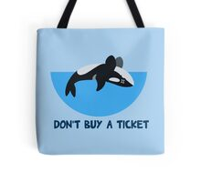 Don't Buy A Ticket Tote Bag