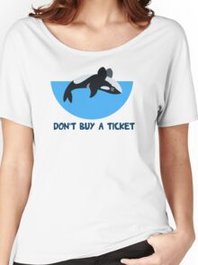 Don't Buy A Ticket Women's Relaxed Fit T-Shirt