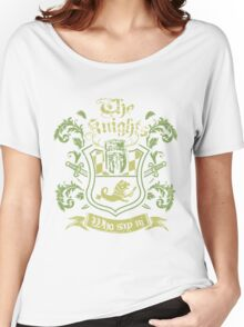 We Are The Knights Who Say Ni! Women's Relaxed Fit T-Shirt