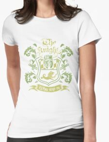 We Are The Knights Who Say Ni! Womens Fitted T-Shirt