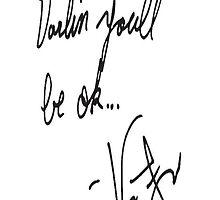 Vic Fuentes Handwriting; Darling, you'll be okay by Vic O