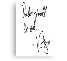 Vic Fuentes Handwriting; Darling, you'll be okay Canvas Print