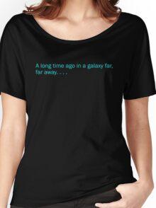 Far, Far Away.... Women's Relaxed Fit T-Shirt