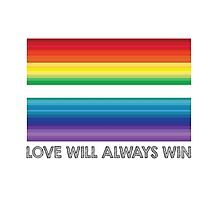 LOVE WILL ALWAYS WIN - EQUALITY Photographic Print