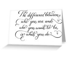 Motivational quote The Difference handwritten calligraphy art  Greeting Card