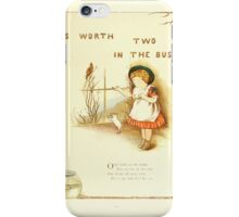 Old Proverbs with New Pictures Lizzie Laweson and Clara Mateaux 1881 0025 Worth Two in the Bush iPhone Case/Skin