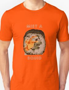 MIST A SQUID! Unisex T-Shirt