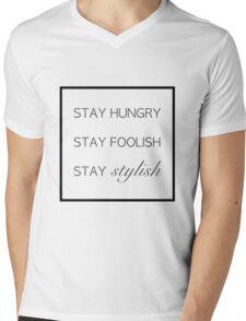 Stay Hungry Stay Foolish Stay Stylish Mens V-Neck T-Shirt