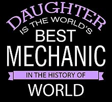 My Daughter Is The World's Best Mechanic by unique-arts