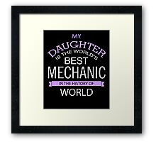 My Daughter Is The World's Best Mechanic Framed Print