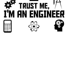 Trust me I am an Engineer by unique-arts