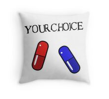 Your choice - Blue pill Red pill Throw Pillow