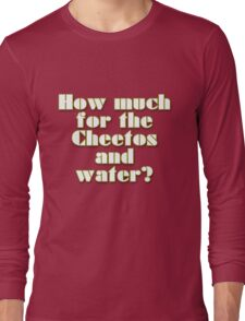 How Much For The Magic and the Water? Long Sleeve T-Shirt