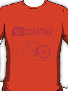 No Coasting T-Shirt