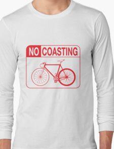 No Coasting Long Sleeve T-Shirt