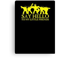 Say Hello to my Little Friends of the Ruinous Powers - yellow Canvas Print