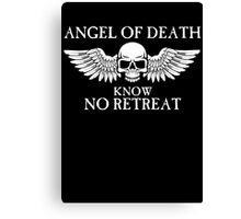 Angel of Death Know No Retreat Canvas Print