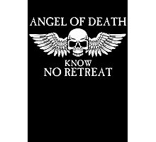Angel of Death Know No Retreat Photographic Print