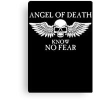 Angel of Death Know No Fear Canvas Print