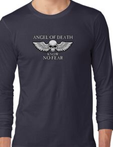 Angel of Death Know No Fear Long Sleeve T-Shirt