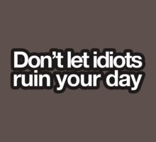Don't let idiots ruin your day by erinttt