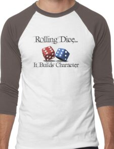 Rolling Dice Builds Character Men's Baseball ¾ T-Shirt