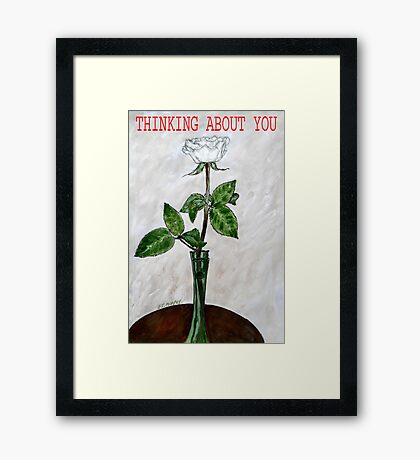 THINKING ABOUT YOU Framed Print