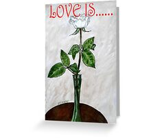 LOVE IS....(19) Greeting Card