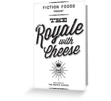 The Royale with Cheese - black Greeting Card
