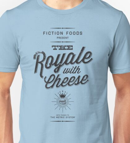 The Royale with Cheese - black Unisex T-Shirt
