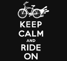 Keep Calm and Ride On - cruiser - white fonts 1 Kids Tee
