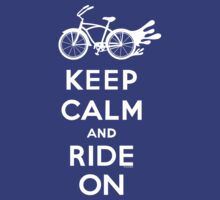 Keep Calm and Ride On - cruiser - white fonts 1 by Andi Bird