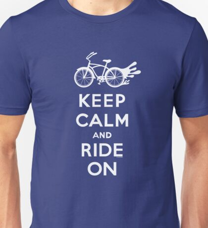 Keep Calm and Ride On - cruiser - white fonts 1 Unisex T-Shirt