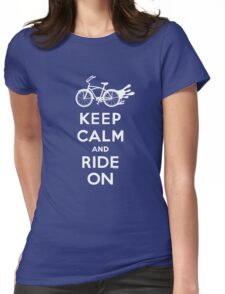 Keep Calm and Ride On - cruiser - white fonts 1 Womens Fitted T-Shirt