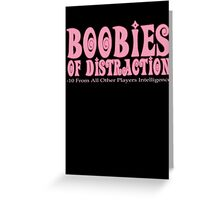 Boobies of Distraction  Greeting Card