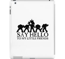 Say Hello to my Little Friends - Black iPad Case/Skin