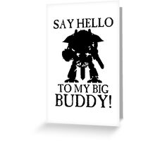 Say Hello To My Big Buddy! - Black Greeting Card